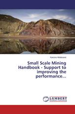 Small Scale Mining Handbook - Support to improving the performance...
