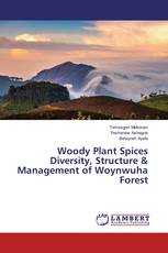 Woody Plant Spices Diversity, Structure & Management of Woynwuha Forest
