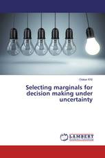 Selecting marginals for decision making under uncertainty
