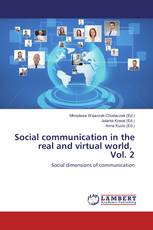 Social communication in the real and virtual world, Vol. 2