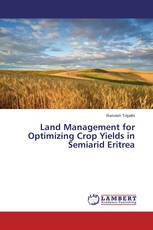 Land Management for Optimizing Crop Yields in Semiarid Eritrea