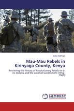 Mau-Mau Rebels in Kirinyaga County, Kenya