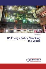 US Energy Policy Shocking the World