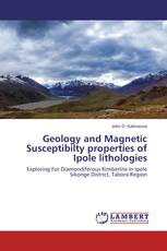 Geology and Magnetic Susceptibilty properties of Ipole lithologies