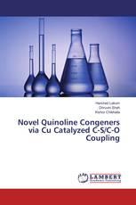 Novel Quinoline Congeners via Cu Catalyzed C-S/C-O Coupling