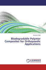 Biodegradable Polymer Composites for Orthopaedic Applications