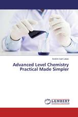 Advanced Level Chemistry Practical Made Simpler