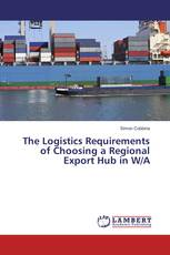 The Logistics Requirements of Choosing a Regional Export Hub in W/A