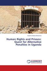 Human Rights and Prisons: Quest for Alternative Penalties in Uganda