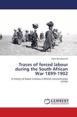 Traces of forced labour during the South African War 1899-1902