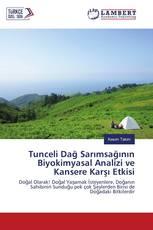 Tunceli Dağ Sarımsağının Biyokimyasal Analizi ve Kansere Karşı Etkisi