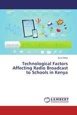 Technological Factors Affecting Radio Broadcast to Schools in Kenya
