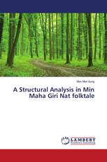 A Structural Analysis in Min Maha Giri Nat folktale