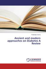 Ancient and modern approaches on Diabetes A Review