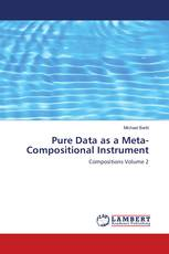 Pure Data as a Meta-Compositional Instrument