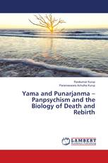 Yama and Punarjanma – Panpsychism and the Biology of Death and Rebirth