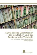 Syntaktische Operationen des Deutschen und der Bantusprache Yebekolo