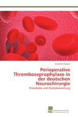 Perioperative Thromboseprophylaxe in der deutschen Neurochirurgie