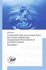 Traitement des eaux usées dans les usines textiles par coagulation-floculation et procédé Fenton.