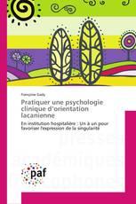 Pratiquer une psychologie clinique d'orientation lacanienne
