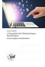 L'Essentiel de l'Electronique Numérique