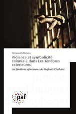Violence et symbolicité coloniale dans Les ténèbres extérieures