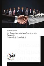 Le Recrutement en Société de Conseil: Quantité, Qualité ?