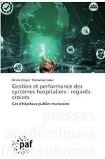 Gestion et performance des systèmes hospitaliers : regards croisés
