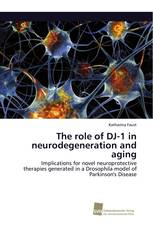 The role of DJ-1 in neurodegeneration and aging