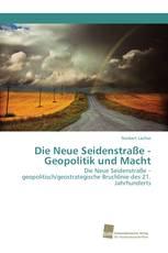 Die Neue Seidenstraße - Geopolitik und Macht
