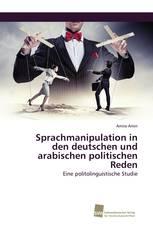 Sprachmanipulation in den deutschen und arabischen politischen Reden