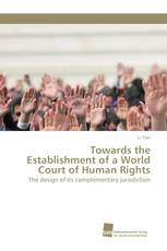 Towards the Establishment of a World Court of Human Rights