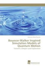 Bouncer-Walker Inspired Simulation Models of Quantum Motion