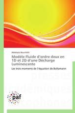 Modèle Fluide d'ordre deux en 1D et 2D d'une Décharge Luminescente