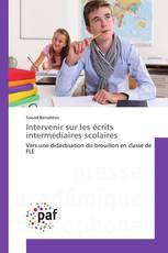 Intervenir sur les écrits intermédiaires scolaires