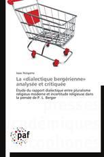 La «dialectique bergérienne» analysée et critiquée