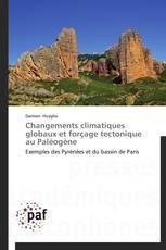 Changements climatiques globaux et forçage tectonique au Paléogène