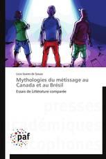 Mythologies du  métissage au Canada et au Brésil