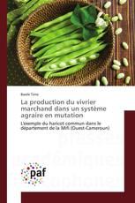 La production du vivrier marchand dans un système agraire en mutation