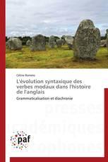 L'évolution syntaxique des verbes modaux dans l'histoire de l'anglais