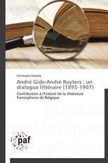 André Gide-André Ruyters : un dialogue littéraire (1895-1907)