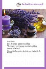 """Les huiles essentielles  """"Des mystérieux métabolites secondaires"""""""