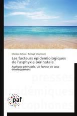 Les facteurs épidemiologiques de l'asphyxie périnatale