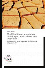 Modélisation et simulation numérique de structures avec interfaces