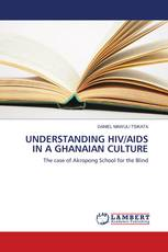 UNDERSTANDING HIV/AIDS IN A GHANAIAN CULTURE