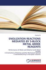 ENOLIZATION REACTIONS MEDIATED BY S-BLOCK METAL AMIDE REAGENTS