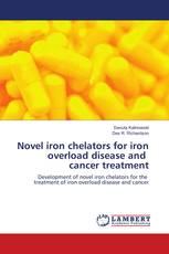 Novel iron chelators for iron overload disease and cancer treatment