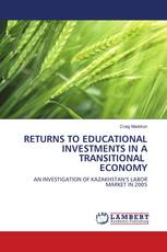 RETURNS TO EDUCATIONAL INVESTMENTS IN A TRANSITIONAL ECONOMY