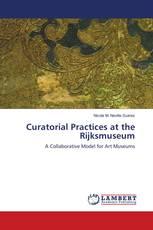 Curatorial Practices at the Rijksmuseum
