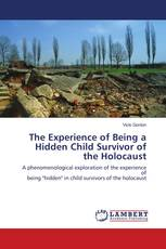 The Experience of Being a Hidden Child Survivor of the Holocaust